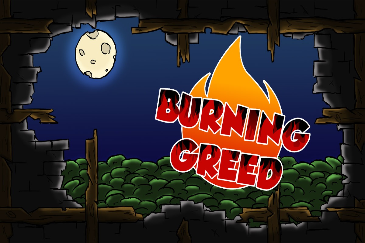 Burning Greed